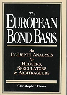 The European Bond Basis: An In-Depth Analysis for Hedgers, Speculators, and Arbitrageurs 9780786308521