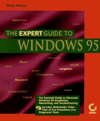 The Expert Guide to Windows 95 with CD-ROM 9780782115192