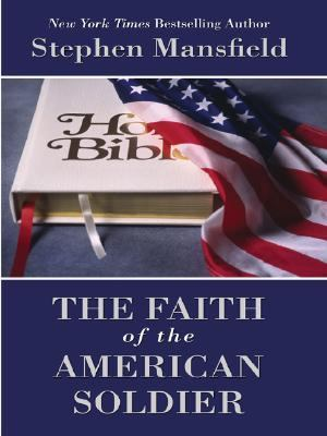 The Faith of the American Soldier 9780786280223