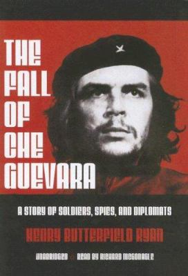 The Fall of Che Guevara 9780786148554