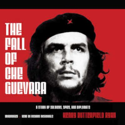 The Fall of Che Guevara 9780786160846