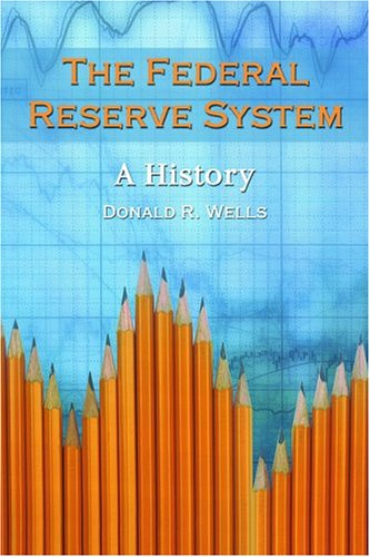 The Federal Reserve System: A History 9780786418800