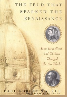 The Feud That Sparked the Renaissance 9780786124626