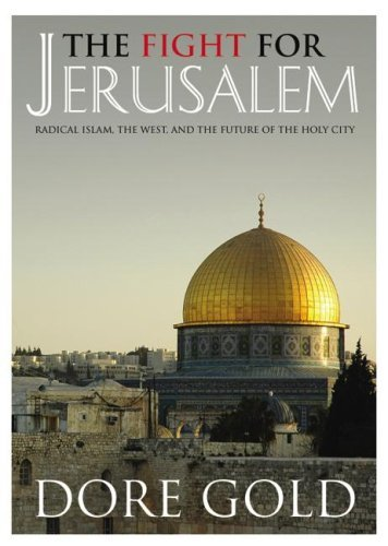 The Fight for Jerusalem: Radical Islam, the West, and the Future of the Holy City 9780786162833