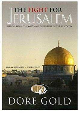 The Fight for Jerusalem: Radical Islam, the West, and the Future of the Holy City 9780786172108