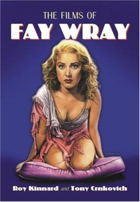 The Films of Fay Wray 9780786421299