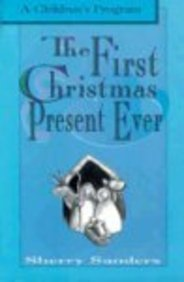 The First Christmas Present Ever: A Children's Program 9780788005732