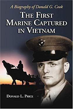The First Marine Captured in Vietnam: A Biography of Donald G. Cook 9780786428045