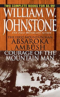 The First Mountain Man: Absaroka Ambush/Courage of the Mountain Man 9780786019007