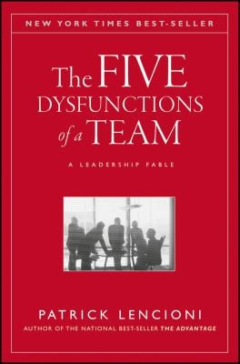 The Five Dysfunctions of a Team: A Leadership Fable 9780787960759