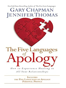 The Five Languages of Apology: How to Experience Healing in All Your Relationships 9780786291632