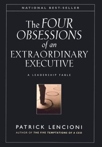 The Four Obsessions of an Extraordinary Executive: The Four Disciplines at the Heart of Making Any Organization World Class 9780787954031