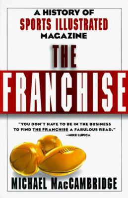 The Franchise: A History of Sports Illustrated Magazine 9780786883578