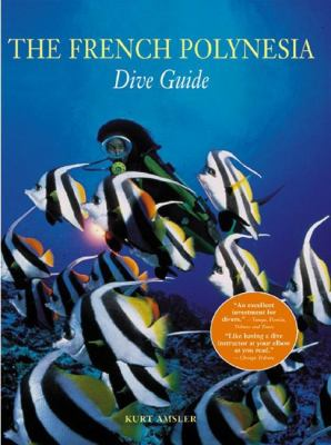 The French Polynesian Dive Guide 9780789206602