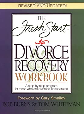 Fresh Start Divorce Recovery Workbook : A Step-by-Step Program for Those Who Are Divorced or Separated