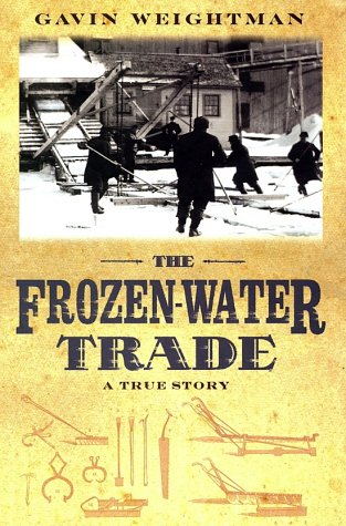 The Frozen-Water Trade: A True Story 9780786867400