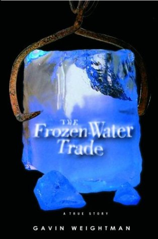 The Frozen Water Trade: A True Story 9780786886401