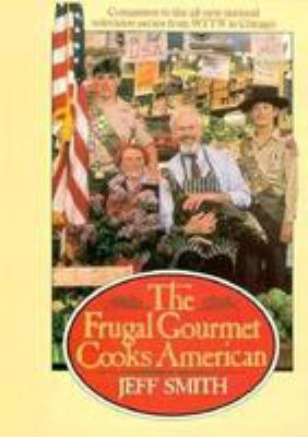 The Frugal Gourmet Cooks American 9780783812106