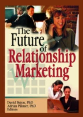 The Future of Relationship Marketing 9780789031624