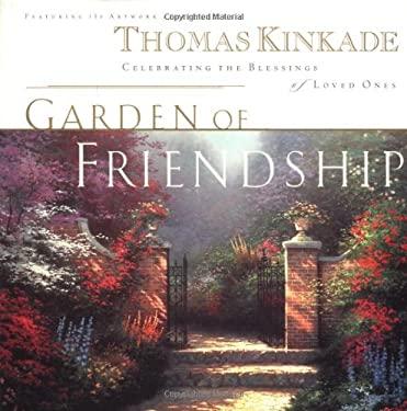The Garden of Friendship: Celebrating the Blessings of Loved Ones 9780785268451