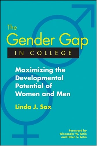 The Gender Gap in College: Maximizing the Developmental Potential of Women and Men 9780787965754
