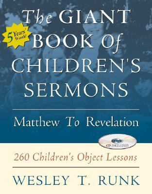 The Giant Book of Children's Sermons: Matthew to Revelation: 260 Children's Object Lessons [With CDROM] 9780788019562