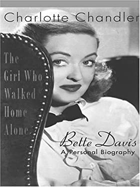 The Girl Who Walked Home Alone: Bette Davis, a Personal Biography 9780786286393