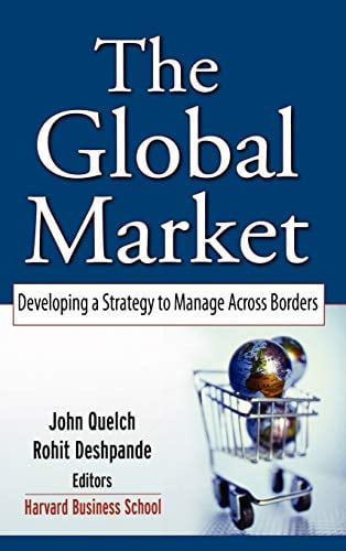 The Global Market: Developing a Strategy to Manage Across Borders 9780787968571