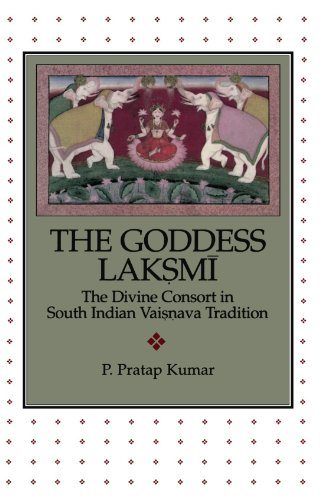 The Goddess Lak.SM=I: The Divine Consort in South Indian Vai.S.Nava Tradition 9780788501999