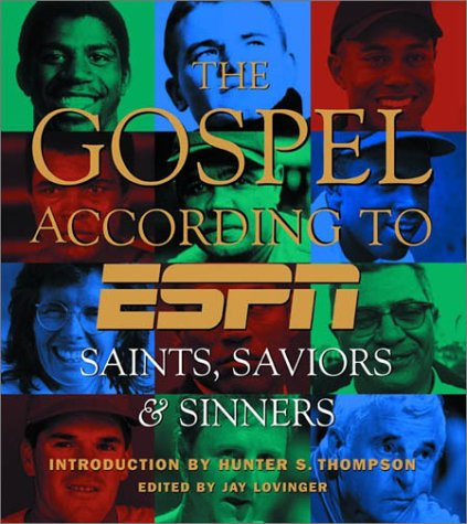 The Gospel According to ESPN: Saints, Saviors & Sinners 9780786867547