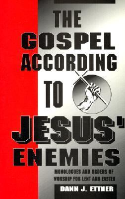 The Gospel According to Jesus' Enemies: Services and Sermons for Lent 9780788002939