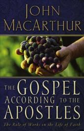 The Gospel According to the Apostles: The Role of Works in the Life of Faith 3056723