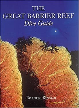 The Great Barrier Reef Dive Guide 9780789204561