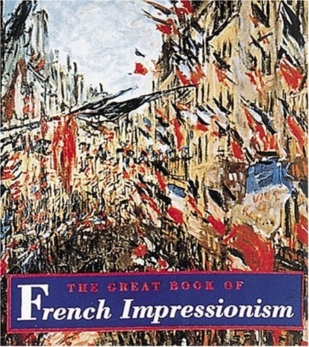 The Great Book of French Impressionism: Tiny Folio 9780789204059