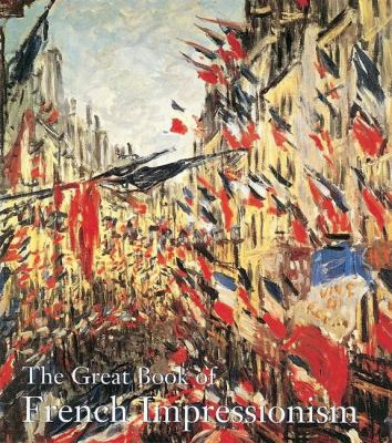 The Great Book of French Impressionism 9780789206886