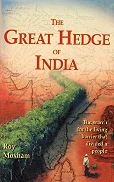 The Great Hedge of India: The Search for the Living Barrier That Divided a People 9780786708406