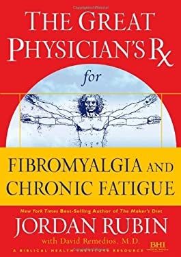 The Great Physician's RX for Chronic Fatigue and Fibromyalgia 9780785219132