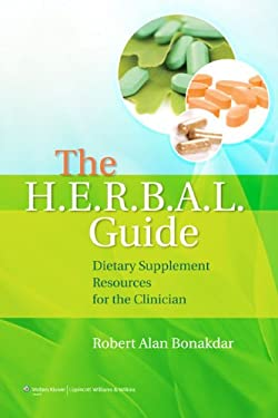 The H.E.R.B.A.L. Guide: Dietary Supplement Resources for the Clinician 9780781782685
