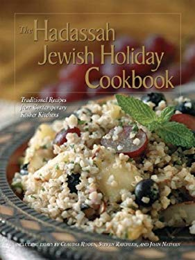 The Hadassah Jewish Holiday Cookbook: Traditional Recipes from Contemporary Kosher Kitchens 9780789399915