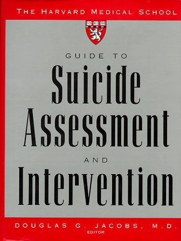 The Harvard Medical School Guide to Suicide Assessment and Intervention 9780787943035