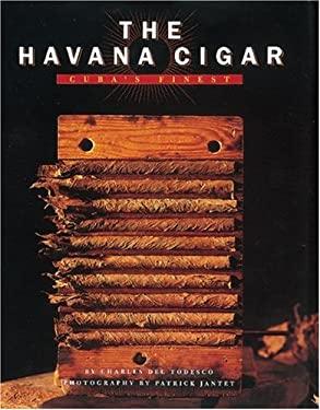 The Havana Cigar: Cuba's Finest 9780789203274