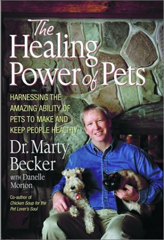 The Healing Power of Pets: Harnessing the Amazing Ability of Pets to Make and Keep People Happy and Healthy 9780786868087