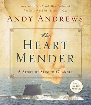 The Heart Mender: A Story of Second Chances 9780785231516