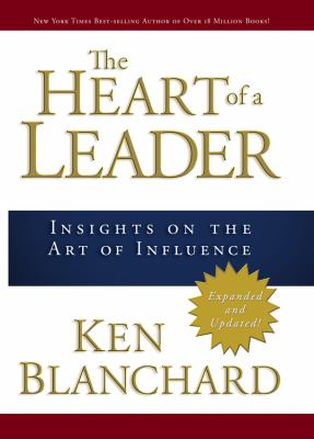 The Heart of a Leader: Insights on the Art of Influence 9780781445436