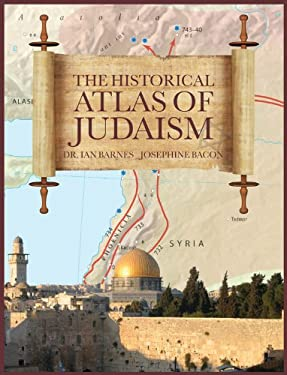 The Historical Atlas of Judaism 9780785827467