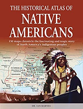 The Historical Atlas of Native Americans 9780785827481