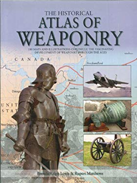The Historical Atlas of Weaponry 9780785825951