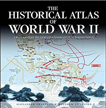 The Historical Atlas of World War II 9780785822004