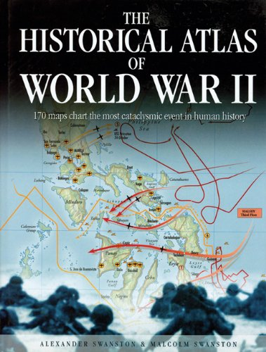 The Historical Atlas of World War II 9780785827023