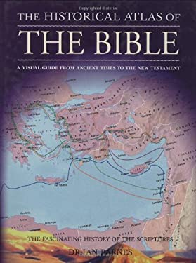 The Historical Atlas of the Bible 9780785821571